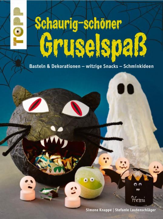 Schaurig-schöner Gruselspaß (kreativ.kompakt.) Basteln & Dekorationen, witzige Snacks, Schminkideen